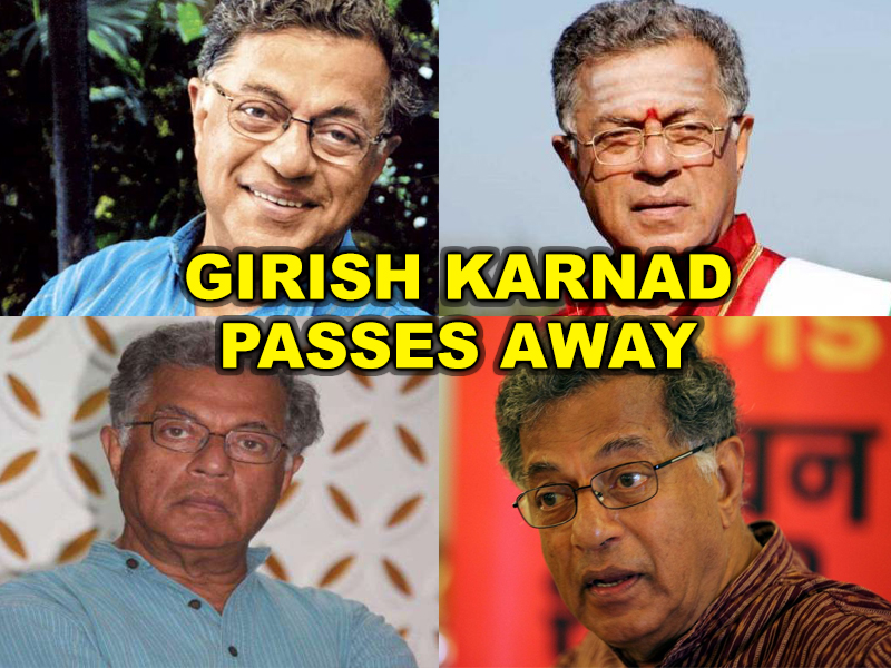 VETERAN ACTOR GIRISH KARNAD PASSES AWAY
