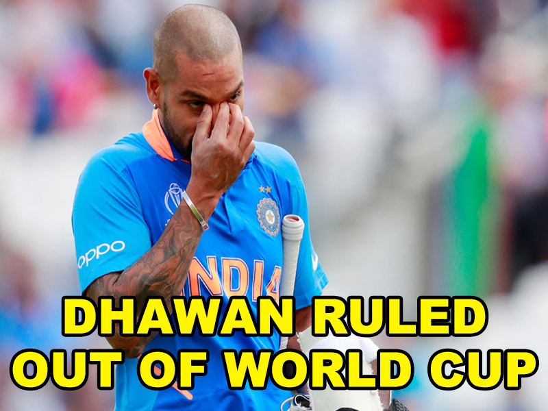 Big Blow to India as injured Dhawan out of World Cup