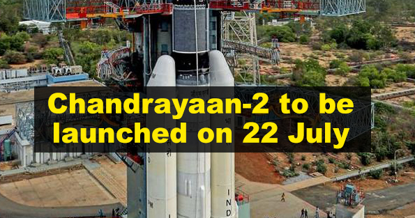 Chandrayaan-2 to be launched on 22 July