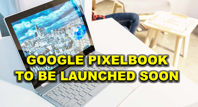 Google Pixelbook likely to be launched soon
