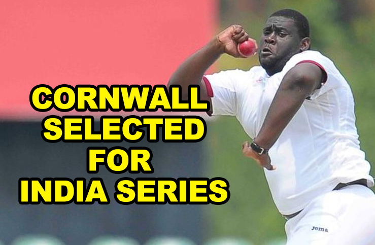 Off Spinner Cornwall picked for India series
