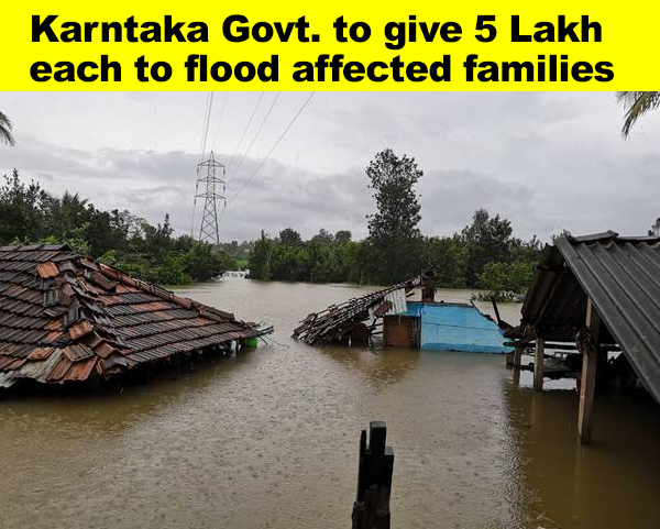Karnataka Govt. to give 5 lakh each to flood-hit families