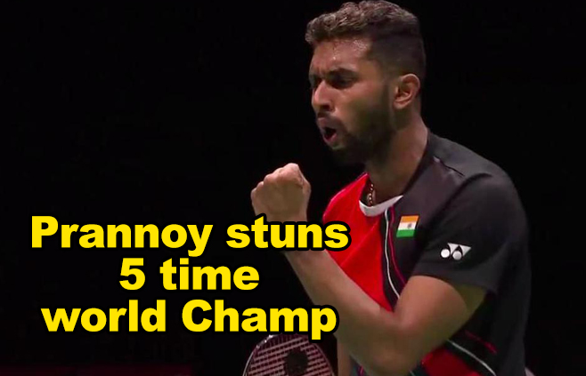 Prannoy stuns 5 time Champion Lin Dan in World Championships