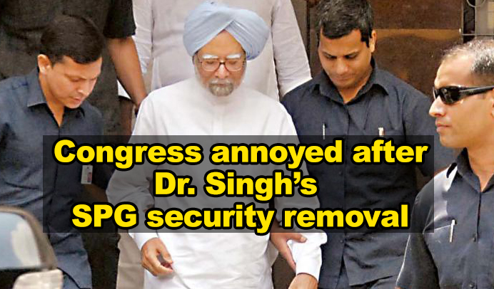 Withdrawal of SPG cover from Dr. Manmohan Singh irks Congress