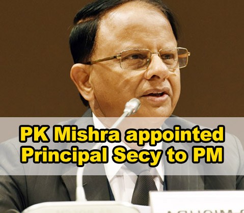 PK Mishra appointed Principal Secretary to PM Modi