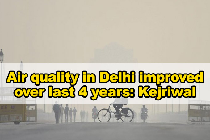 Air quality improved in Delhi over past four years