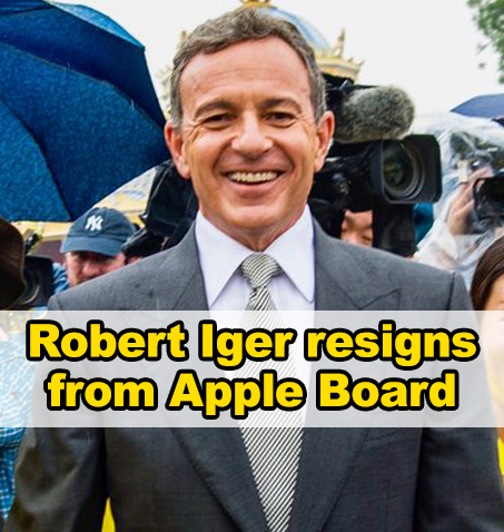 Disney CEO Robert Iger resigns from Apple Board