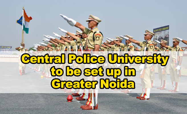 India's first Central Police University to be set up in Greater Noida
