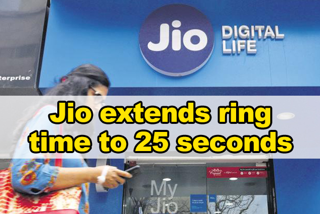 Reliance Jio extends ring time to 25 seconds